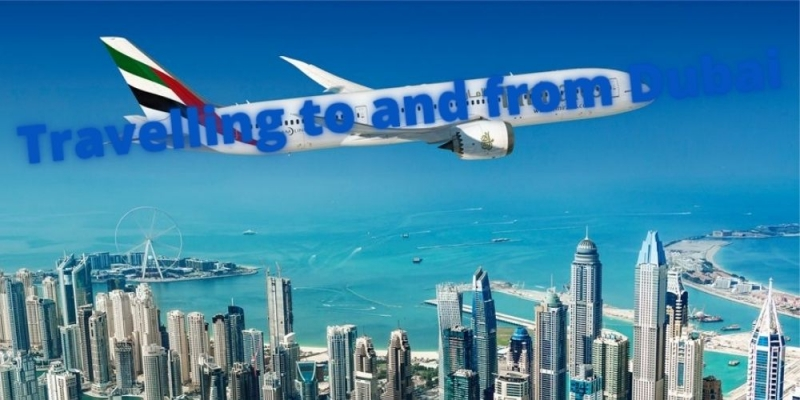 What are the rules to be followed when travelling to and from Dubai?